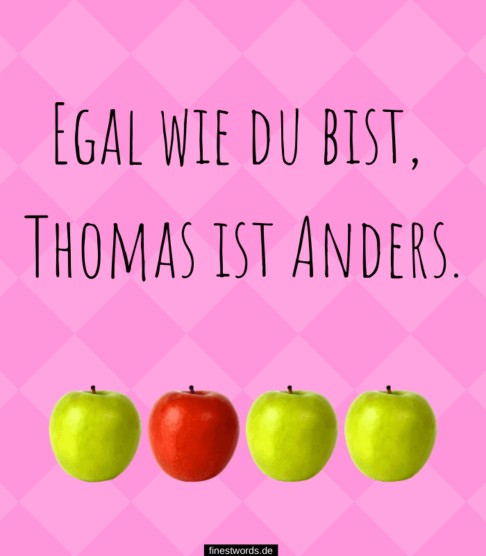 Egal wie du bist, Thomas ist Anders.