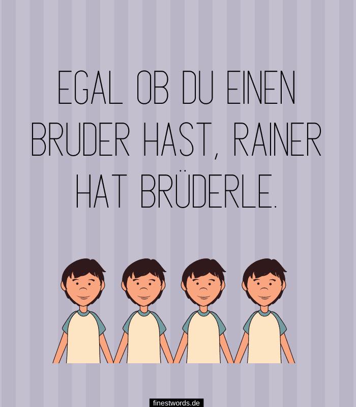 Egal ob du einen Bruder hast, Rainer hat Brüderle.