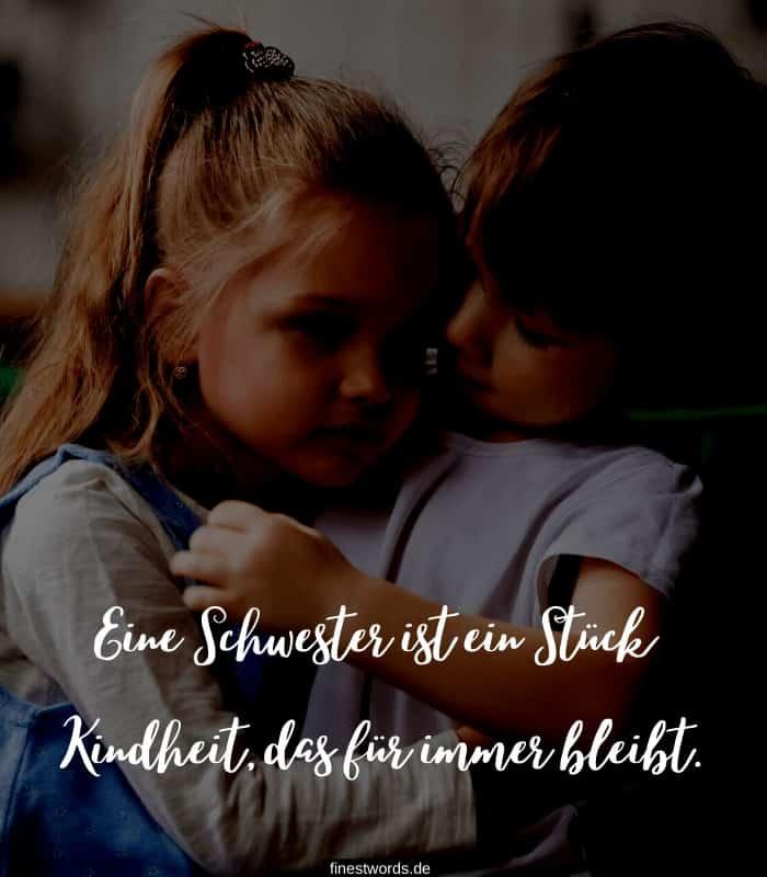 Eine Schwester ist ein Stück Kindheit, das für immer bleibt.