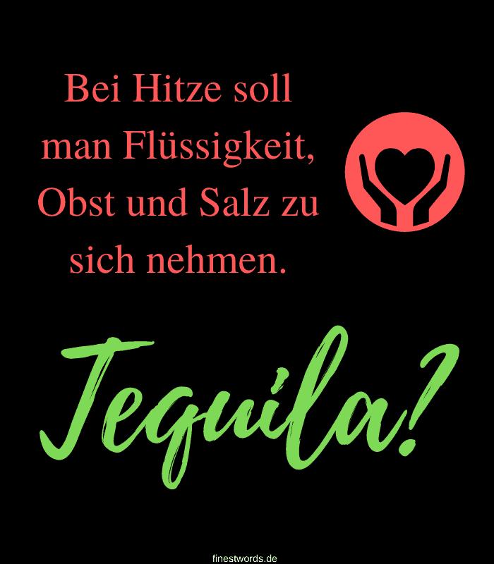 Bei Hitze soll man Flüssigkeit, Obst und Salz zu sich nehmen. Tequila?