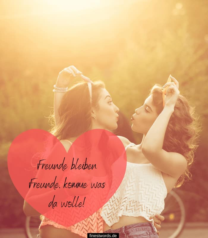 Freunde bleiben Freunde, komme was da wolle!