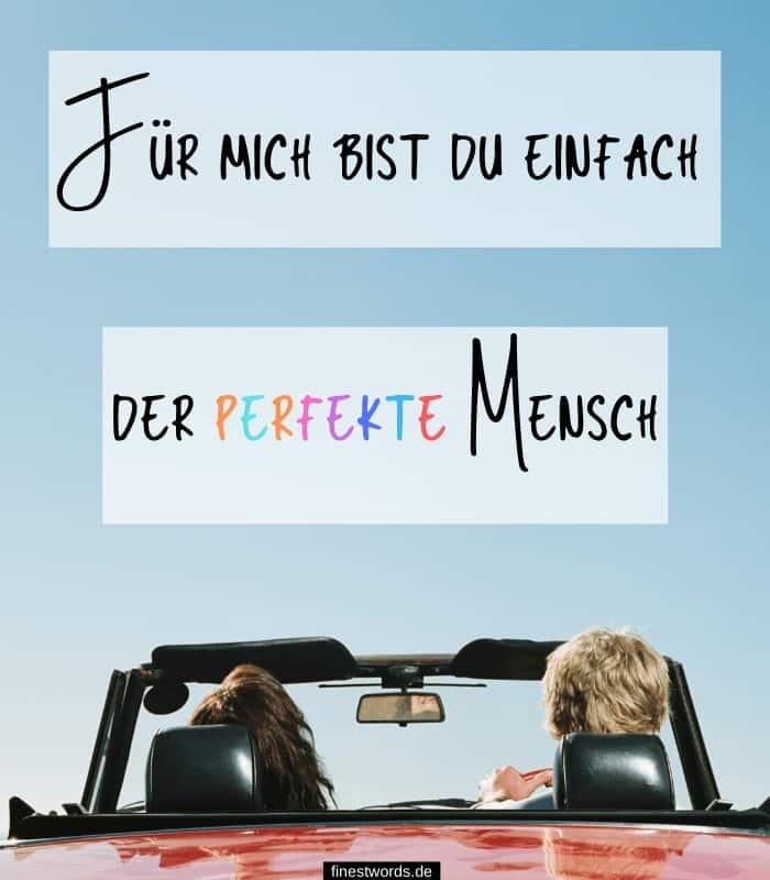 Für mich bist du einfach der perfekte Mensch