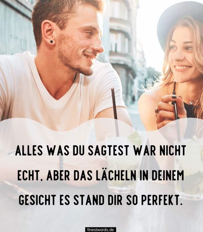 Alles was du sagtest war nicht echt, aber das Lächeln in deinem Gesicht es stand dir so perfekt.