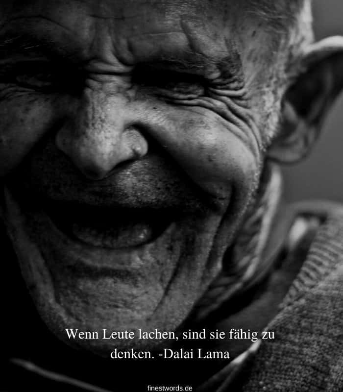 Wenn Leute lachen, sind sie fähig zu denken. - Dalai Lama