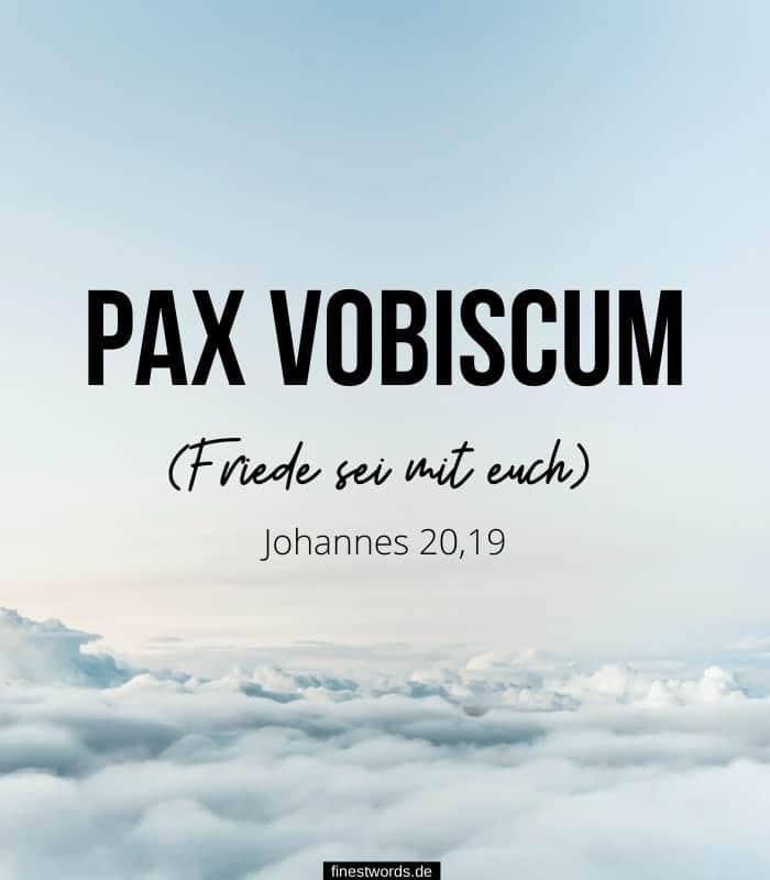 Pax vobiscum - Friede sei mit euch - Johannes 20,19