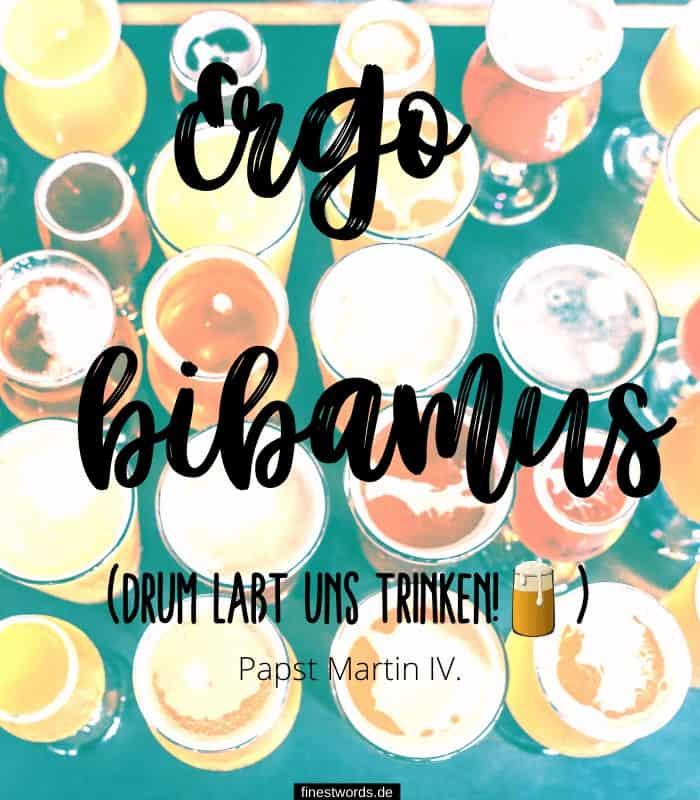 Ergo bibamus - Drum laßt uns trinken! - Papst Martin IV.