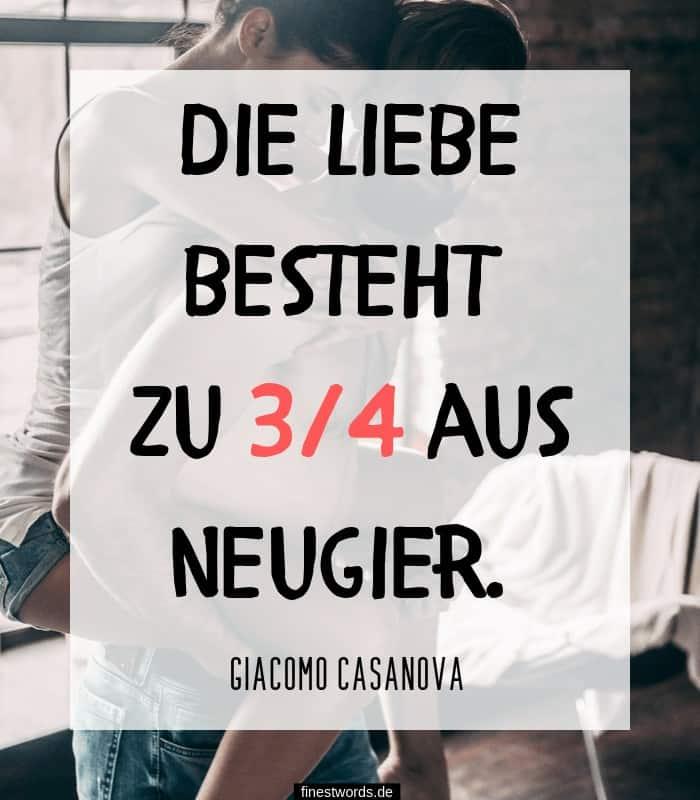 Die Liebe besteht zu 3/4 aus Neugier. -Giacomo Casanova