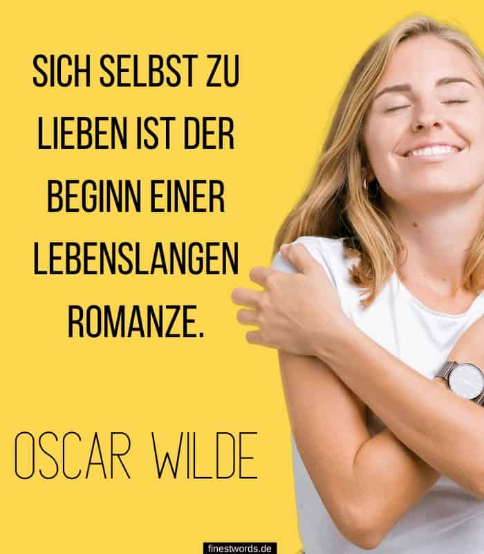 Sich selbst zu lieben ist der Beginn einer lebenslangen Romanze.-Oscar Wilde