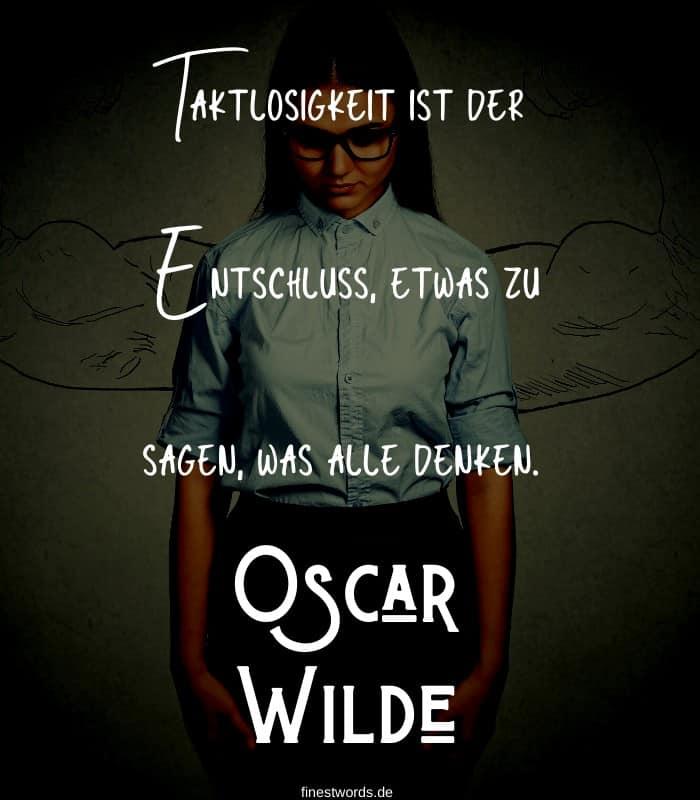 Taktlosigkeit ist der Entschluss, etwas zu sagen, was alle denken. -Oscar Wilde
