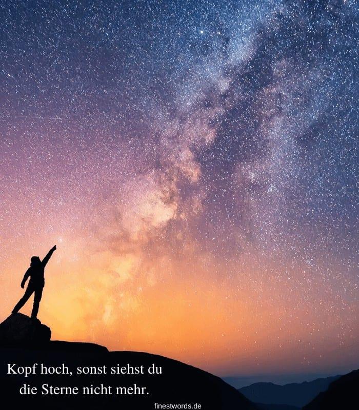 Kopf hoch, sonst siehst du die Sterne nicht mehr.