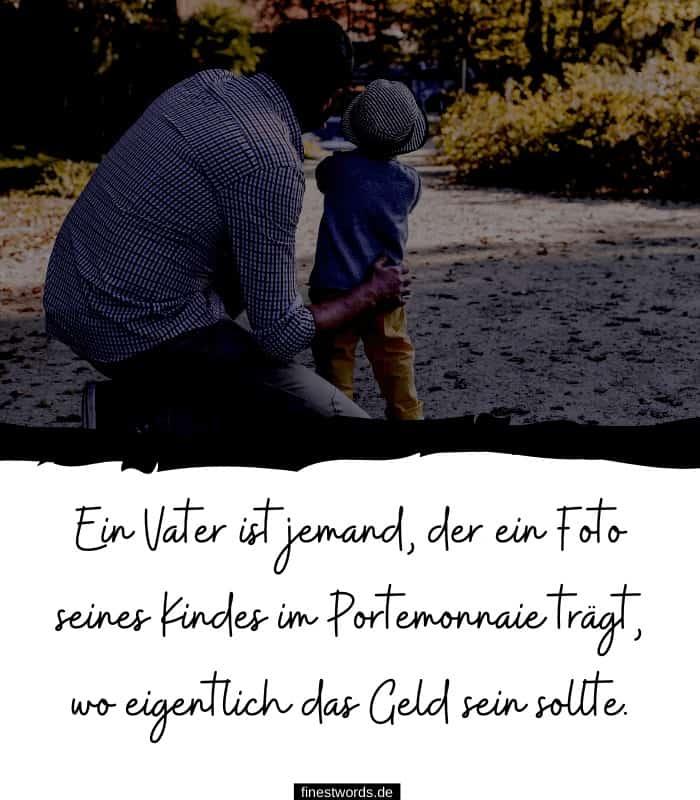 Ein Vater ist jemand, der Bilder trägt, wo früher Geld war.