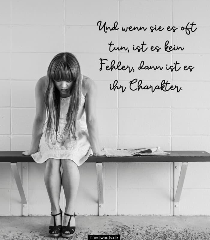 Und wenn sie es oft tun, ist es kein Fehler, dann ist es ihr Charakter.