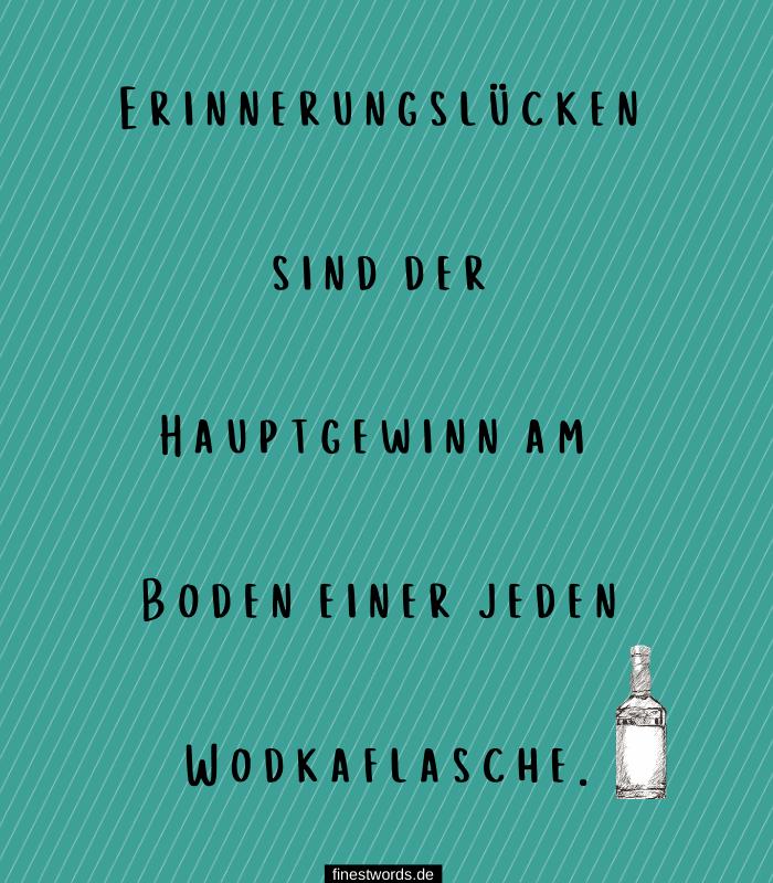 Erinnerungslücken sind der Hauptgewinn am Boden einer jeden Wodkaflasche.