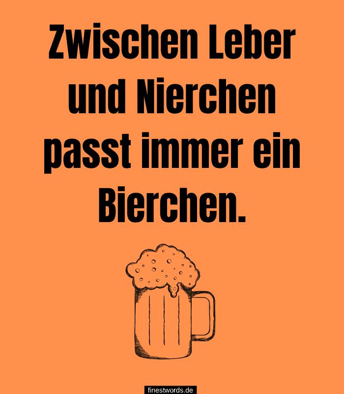 Zwischen Leber und Nierchen passt immer ein Bierchen.