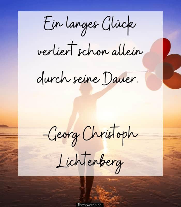 Ein langes Glück verliert schon allein durch seine Dauer. -Georg Christoph Lichtenberg