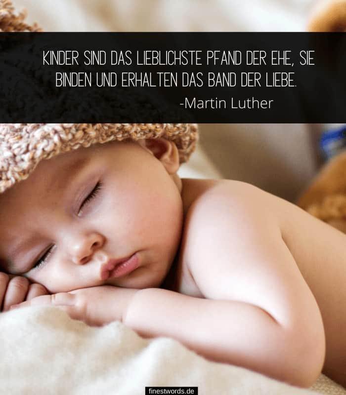 Kinder sind das lieblichste Pfand der Ehe, sie binden und erhalten das Band der Liebe. -Martin Luther