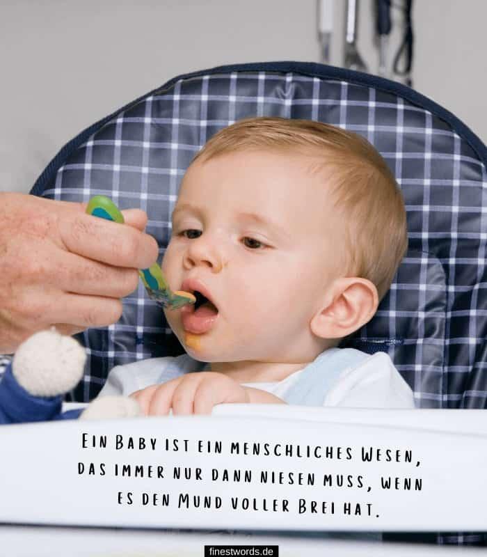 Ein Baby ist ein menschliches Wesen, das immer nur dann niesen muss, wenn es den Mund voller Brei hat.
