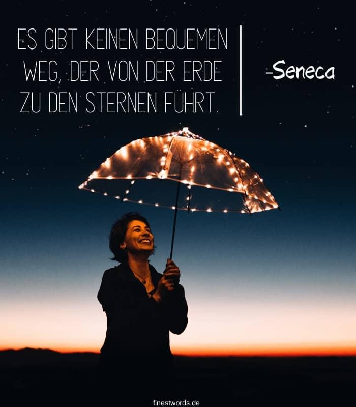 Es gibt keinen bequemen Weg, der von der Erde zu den Sternen führt. -Seneca