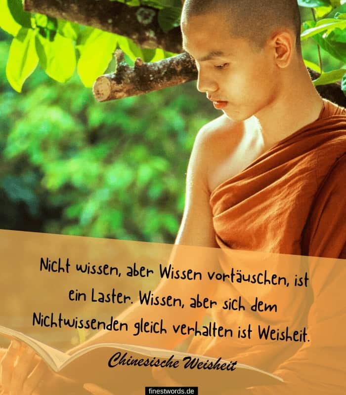 Nicht wissen, aber Wissen vortäuschen, ist ein Laster. Wissen, aber sich dem Nichtwissenden gleich verhalten ist Weisheit.