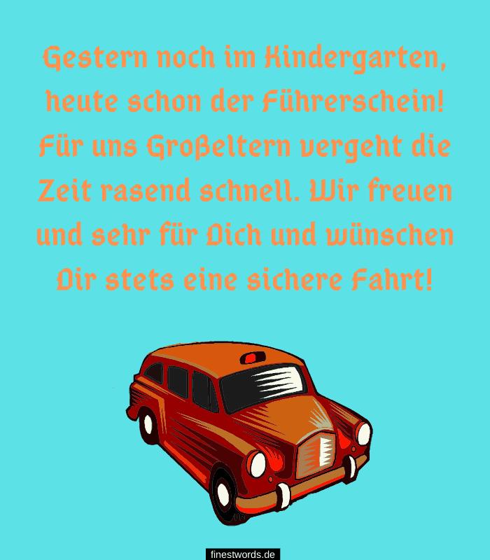 Gestern noch im Kindergarten, heute schon der Führerschein! Für uns Großeltern vergeht die Zeit rasend schnell. Wir freuen und sehr für Dich und wünschen Dir stets eine sichere Fahrt!