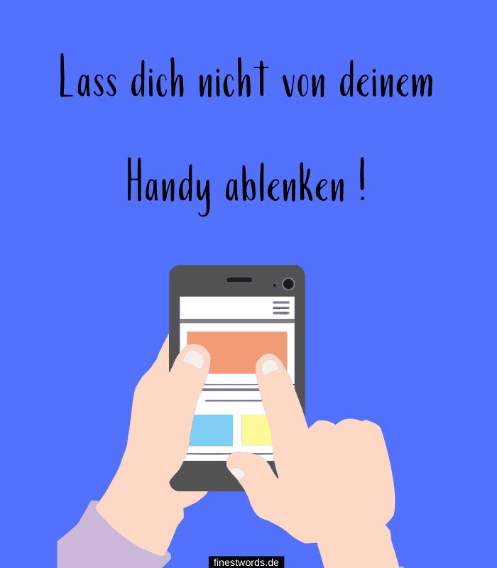 Lass dich nicht von deinem Handy ablenken !