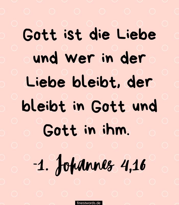 Gott ist die Liebe und wer in der Liebe bleibt, der bleibt in Gott und Gott in ihm. -1. Johannes 4,16