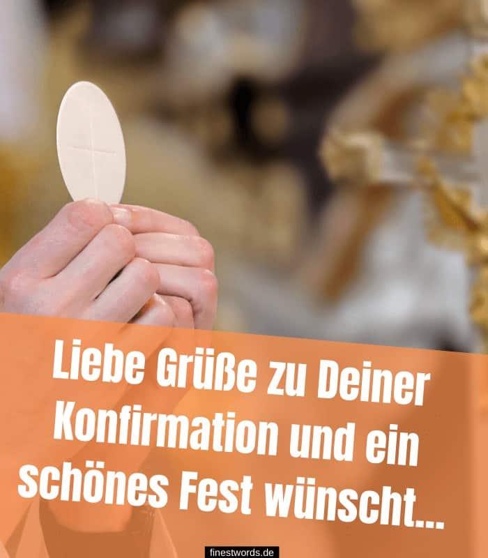 Liebe Grüße zu Deiner Konfirmation und ein schönes Fest wünscht ...
