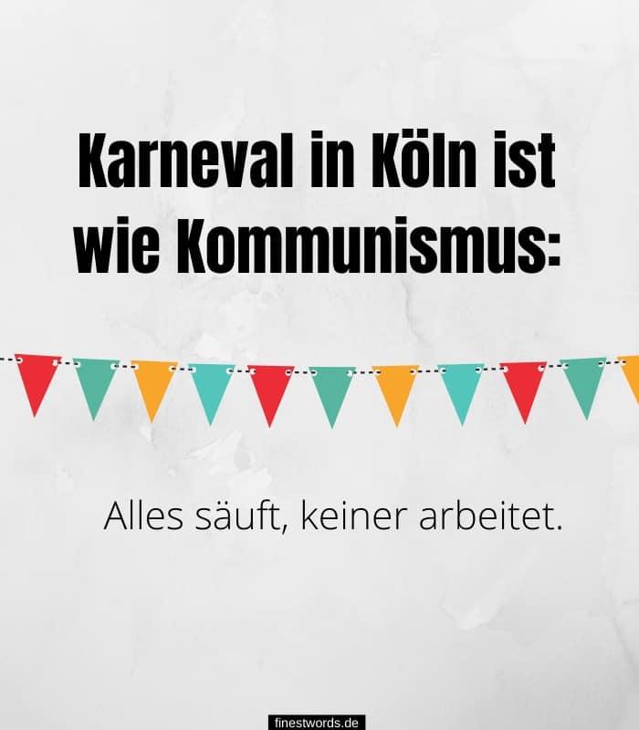 Karneval in Köln ist wie Kommunismus: Alles säuft, keiner arbeitet.