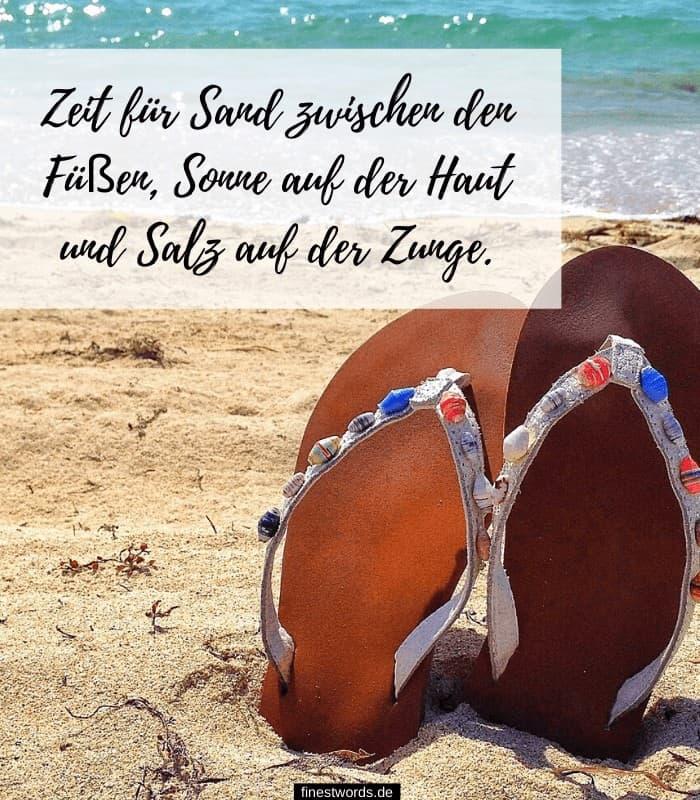 Zeit für Sand zwischen den Füßen, Sonne auf der Haut und Salz auf der Zunge.