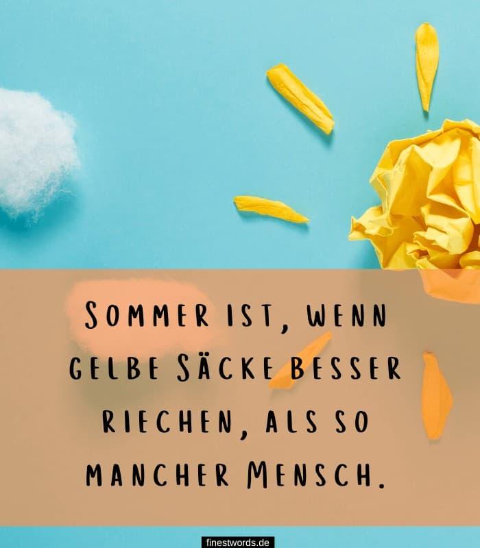 Sommer ist, wenn gelbe Säcke besser riechen, als so mancher Mensch.