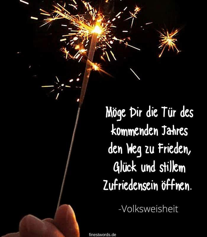 Möge Dir die Tür des kommenden Jahres den Weg zu Frieden, Glück und stillem Zufriedensein öffnen. -Volksweisheit