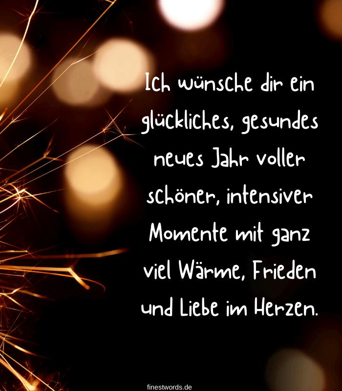 Ich wünsche dir ein glückliches, gesundes neues Jahr voller schöner, intensiver Momente mit ganz viel Wärme, Frieden und Liebe im Herzen.