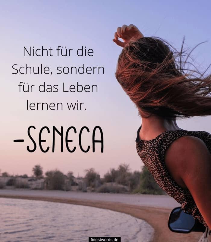 Nicht für die Schule, sondern für das Leben lernen wir. -Seneca