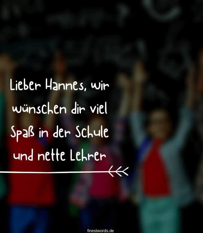 Lieber Hannes, wir wünschen dir viel Spaß in der Schule und nette Lehrer