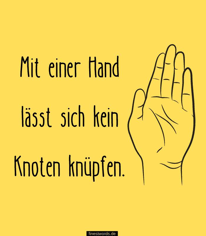 Mit einer Hand lässt sich kein Knoten knüpfen.