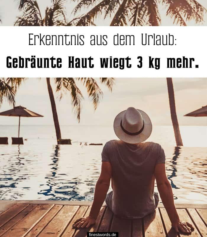 Erkenntnis aus dem Urlaub: Gebräunte Haut wiegt 3 kg mehr.