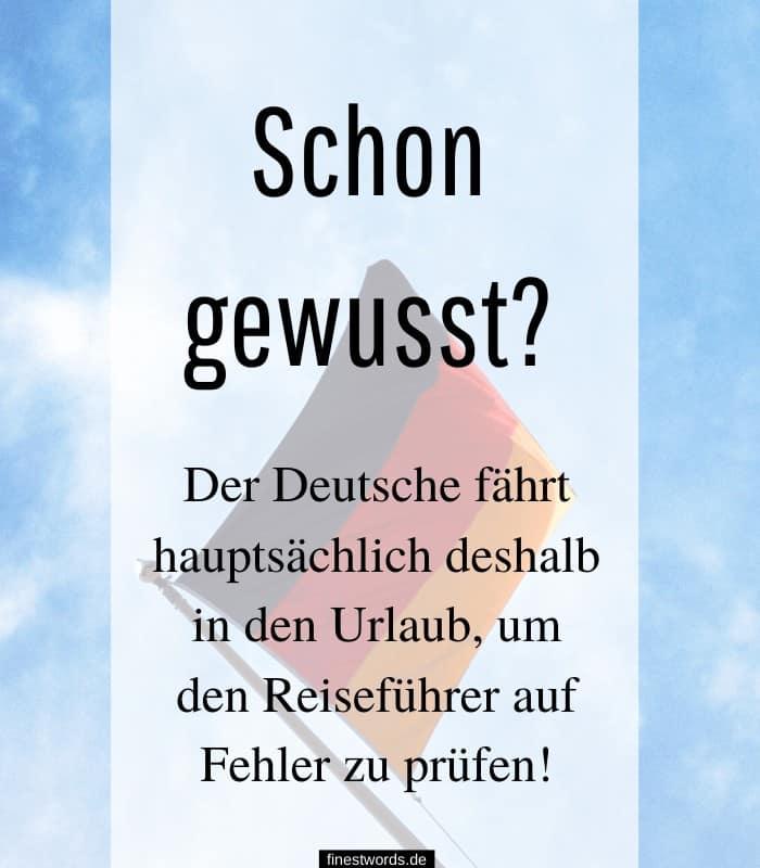Schon gewusst? Der Deutsche fährt hauptsächlich deshalb in den Urlaub, um den Reiseführer auf Fehler zu prüfen!