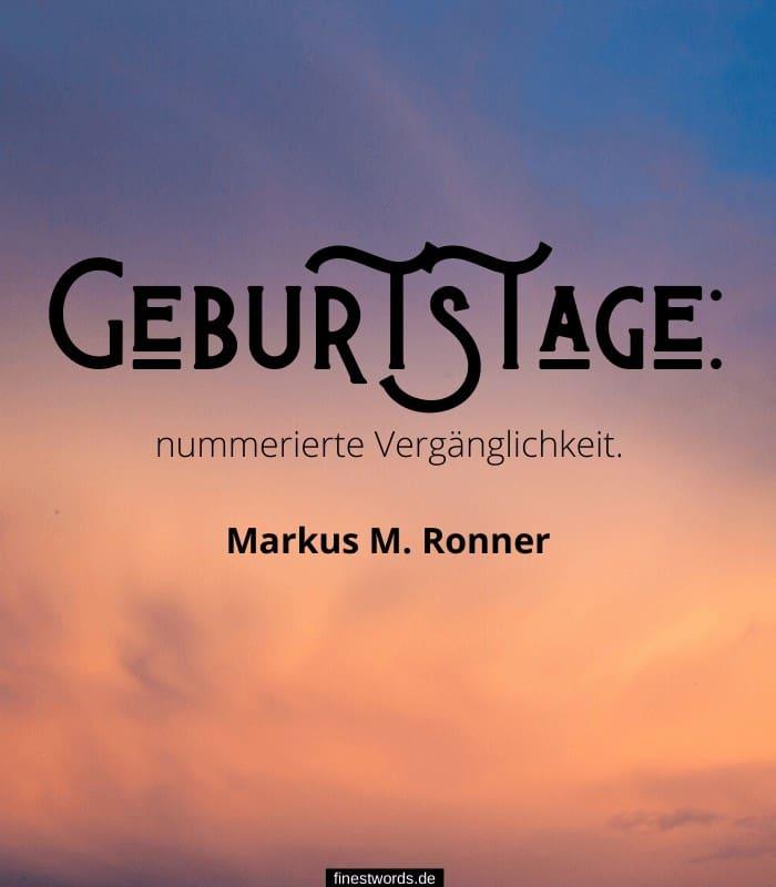 Geburtstage: nummerierte Vergänglichkeit. -Markus M. Ronner