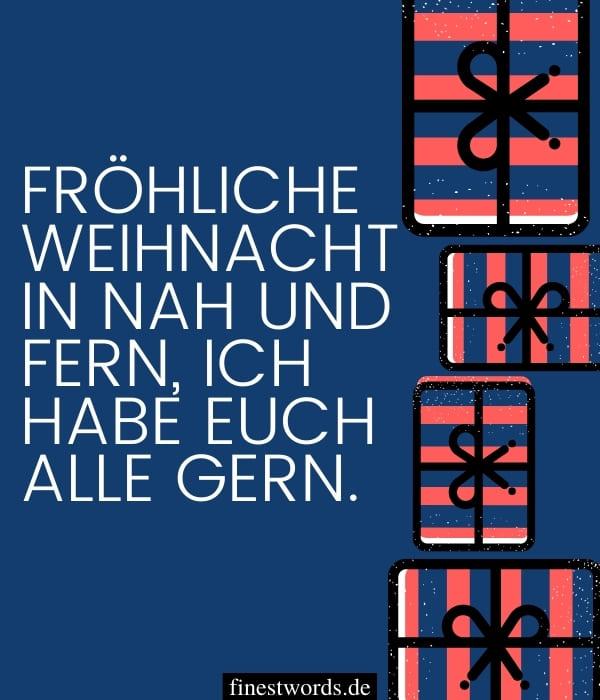 Fröhliche Weihnacht in nah und fern, ich habe Euch alle gern.