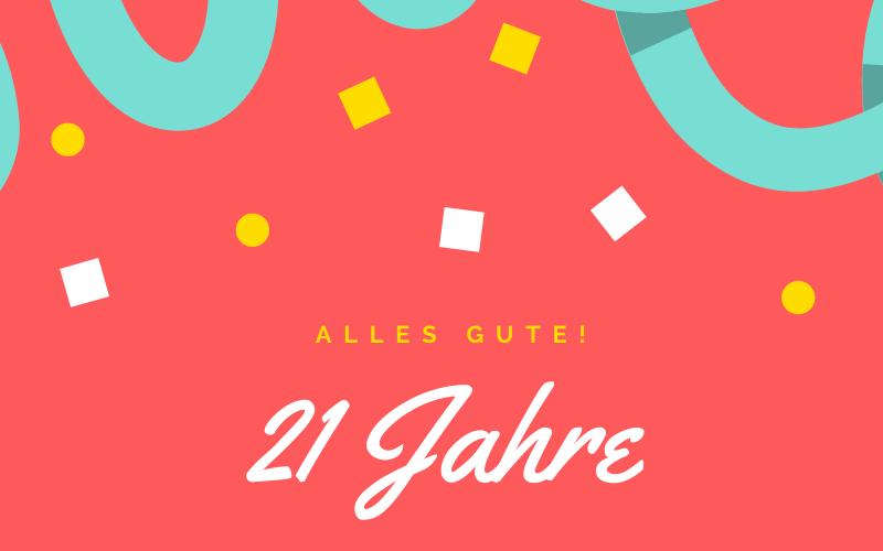 Glückwünsche zum 21. Geburtstag