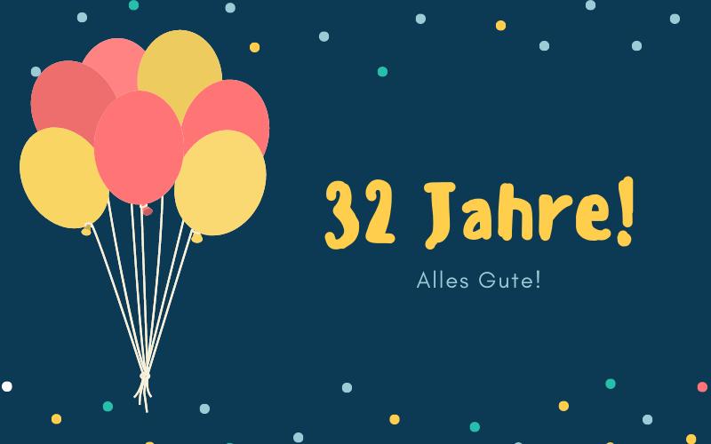 Glückwünsche zum 32. Geburtstag