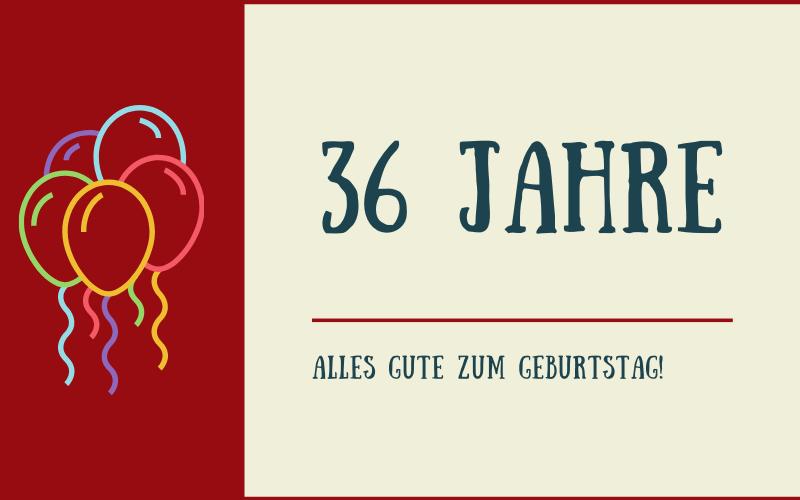 Glückwünsche zum 36. Geburtstag