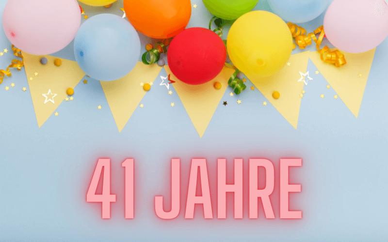 Glückwünsche zum 41. Geburtstag