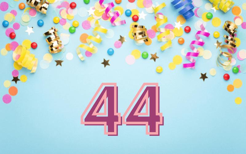 Glückwünsche zum 44. Geburtstag