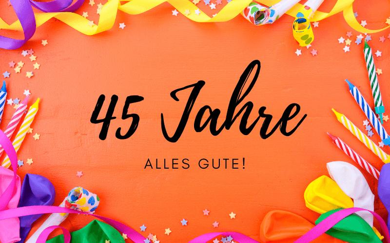 Glückwünsche zum 45. Geburtstag
