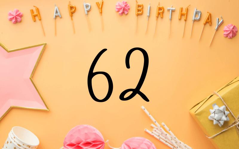 Glückwünsche zum 62. Geburtstag