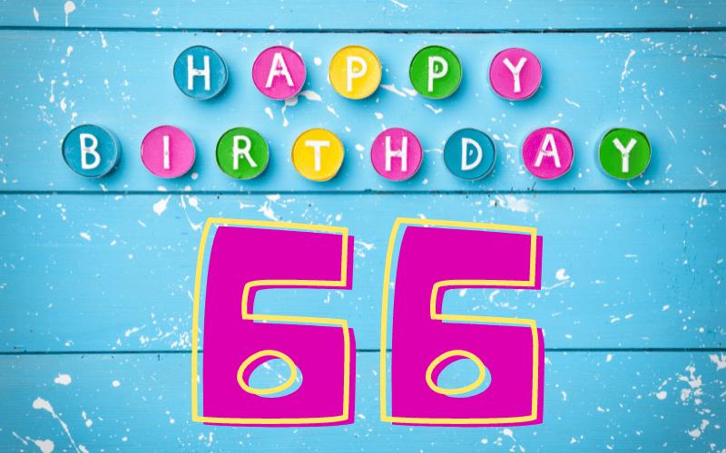 Glückwünsche zum 66. Geburtstag