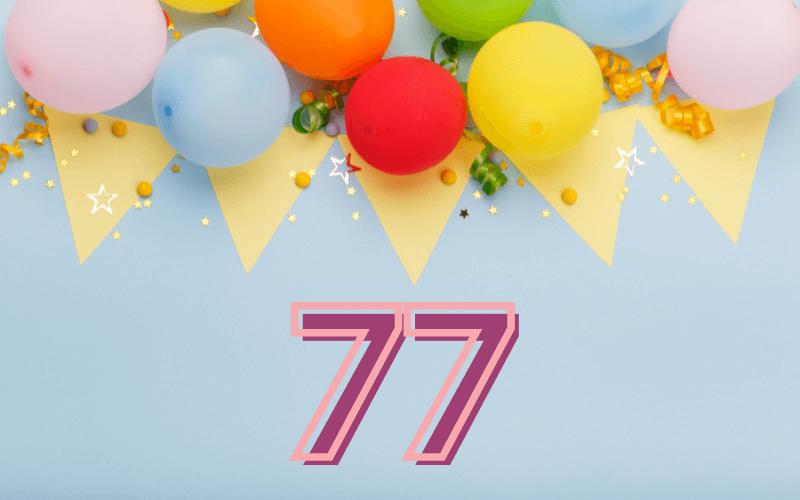 Glückwünsche zum 77. Geburtstag