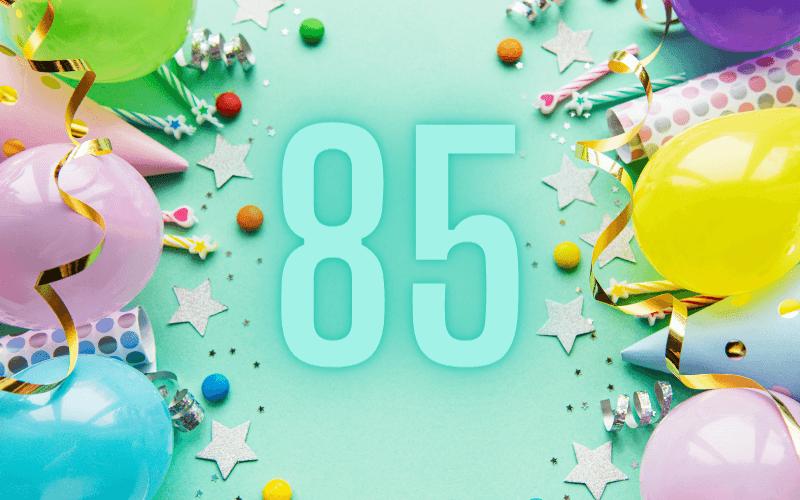 Glückwünsche zum 85. Geburtstag