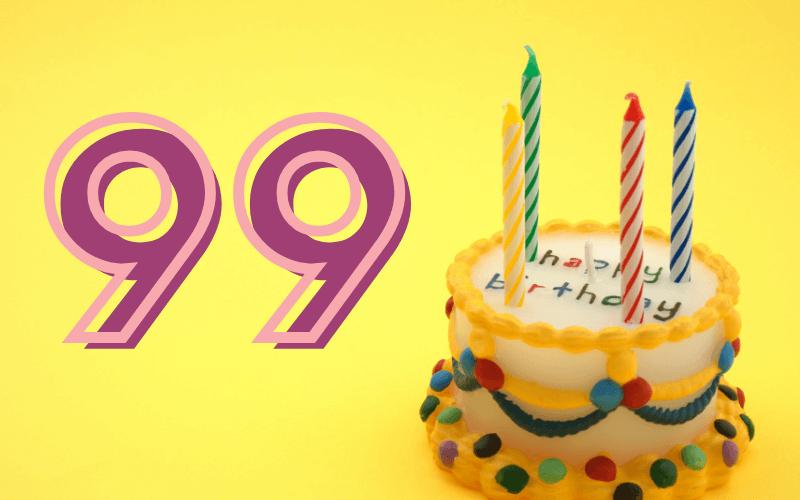 Glückwünsche zum 99. Geburtstag